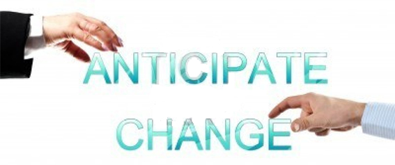 anticipate change